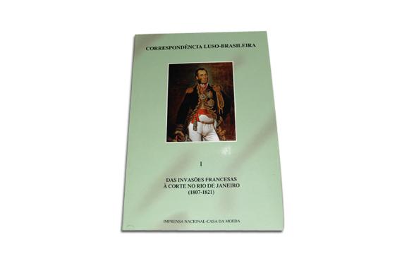 Foto 1 do produto Correspondência Luso-Brasileira - Das Invasões Francesas à Corte no Rio de Janeiro (1807-1821) - Vol. I