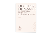 Direitos Humanos de onde vêm, O que são e para que servem? - 2ª Edição