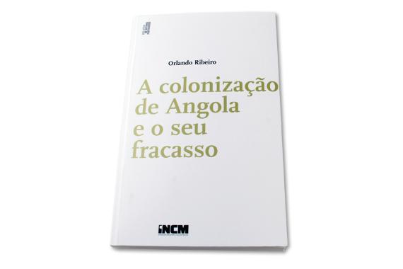 Foto 1 do produto A colonização de Angola e o seu fracasso - 2ª Edição