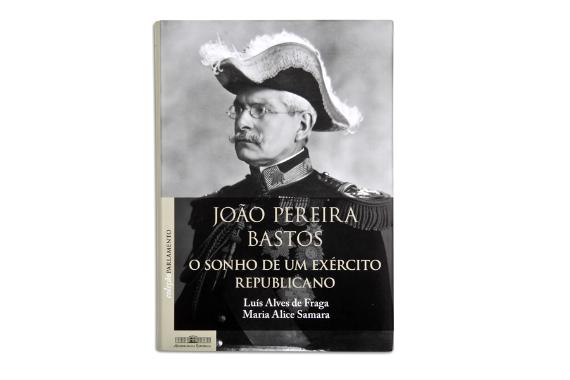 Foto 1 do produto João Pereira Bastos. O sonho de um exército republicano