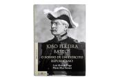 João Pereira Bastos. O sonho de um exército republicano