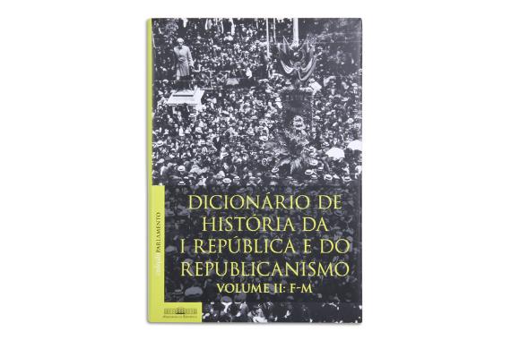 Foto 1 do produto Dicionário de História da I República e do Republicanismo - Vol. II