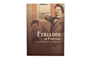 Feriados em Portugal: Tempos de memória e de sociabilidade