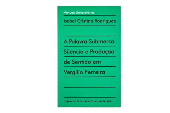Foto 1 do produto A Palavra Submersa. Silêncio e Produção de Sentido em Vergílio Ferreira