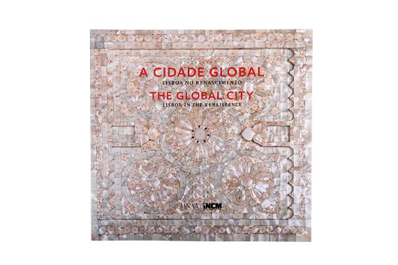 Foto 1 do produto A Cidade Global - Lisboa no Renascimento
