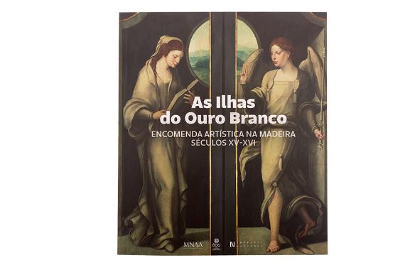 Foto 1 do produto As Ilhas do Ouro Branco. Encomenda Artística na Madeira Sécullos XV-XVI