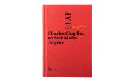 Charles Chaplin. O Self-Made-Myth