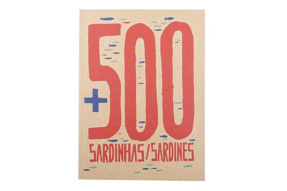 Foto 1 do produto + 500 Sardinhas 2014-2017
