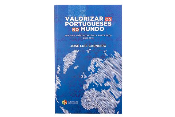 Foto 1 do produto Valorizar os Portugueses no Mundo - Por uma Visão Estratégica Partilhada 2015-2019