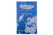 Valorizar os Portugueses no Mundo - Por uma Visão Estratégica Partilhada 2015-2019